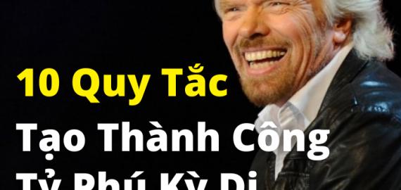 10 quy tắc tạo thành công tỷ phú kỳ dị Richard Branson